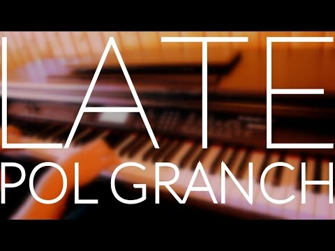 Pol Granch - Late (Piano Cover) + ACORDES/LETRA