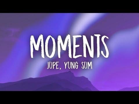 Jupe - Moments ft. Yung Sum (Lyrics)