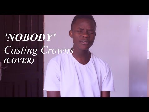 Casting Crowns - Nobody ft. Matthew West (Cover)