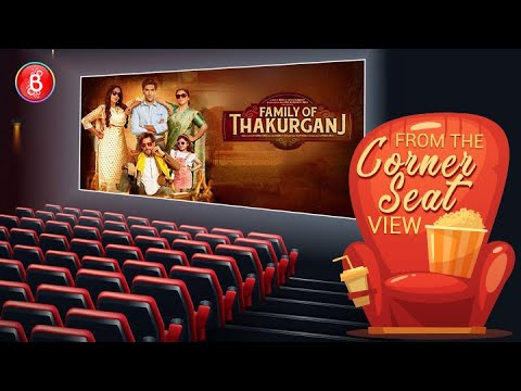 Family Of Thakurganj | Official Movie Review | Hit Or Flop | From The Corner Seat View
