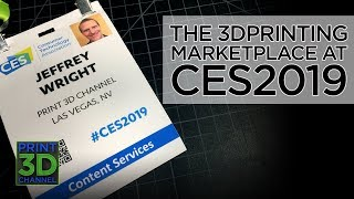 The 3D Printing Marketplace At #CES2019