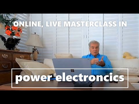 POWER ELECTRONICS LIVE, ONLINE MASTERCLASSES by Prof ...