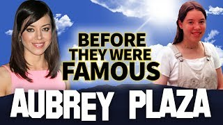 AUBREY PLAZA | Before They Were Famous | Biography