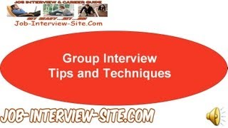 All about the Group Interview: Tips and Techniques