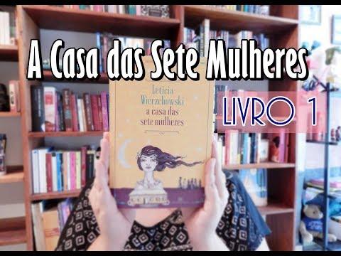 A CASA DAS SETE MULHERES, de Leticia Wierzchowski
