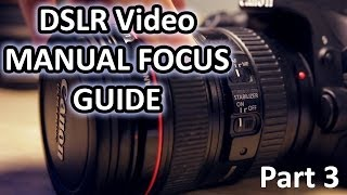 Manual Focus for DSLR video - Training Video Part 3 - Focusing (1)
