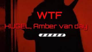 WTF   HUGEL Fet Amber Van Day | Vietsub ( Tik Tok)