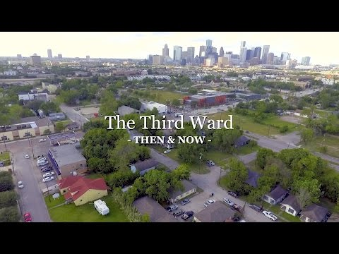 The Third Ward: Then & Now