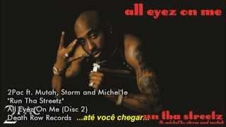 2Pac ft. Mutah, Storm and Michel'le - Run Tha Streetz [Traduzido] [Alta Definição - HD]