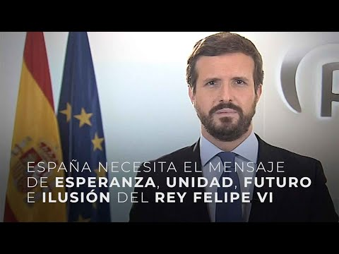 España necesita el mensaje de esperanza, unidad, futuro e ilusión del Rey Felipe VI