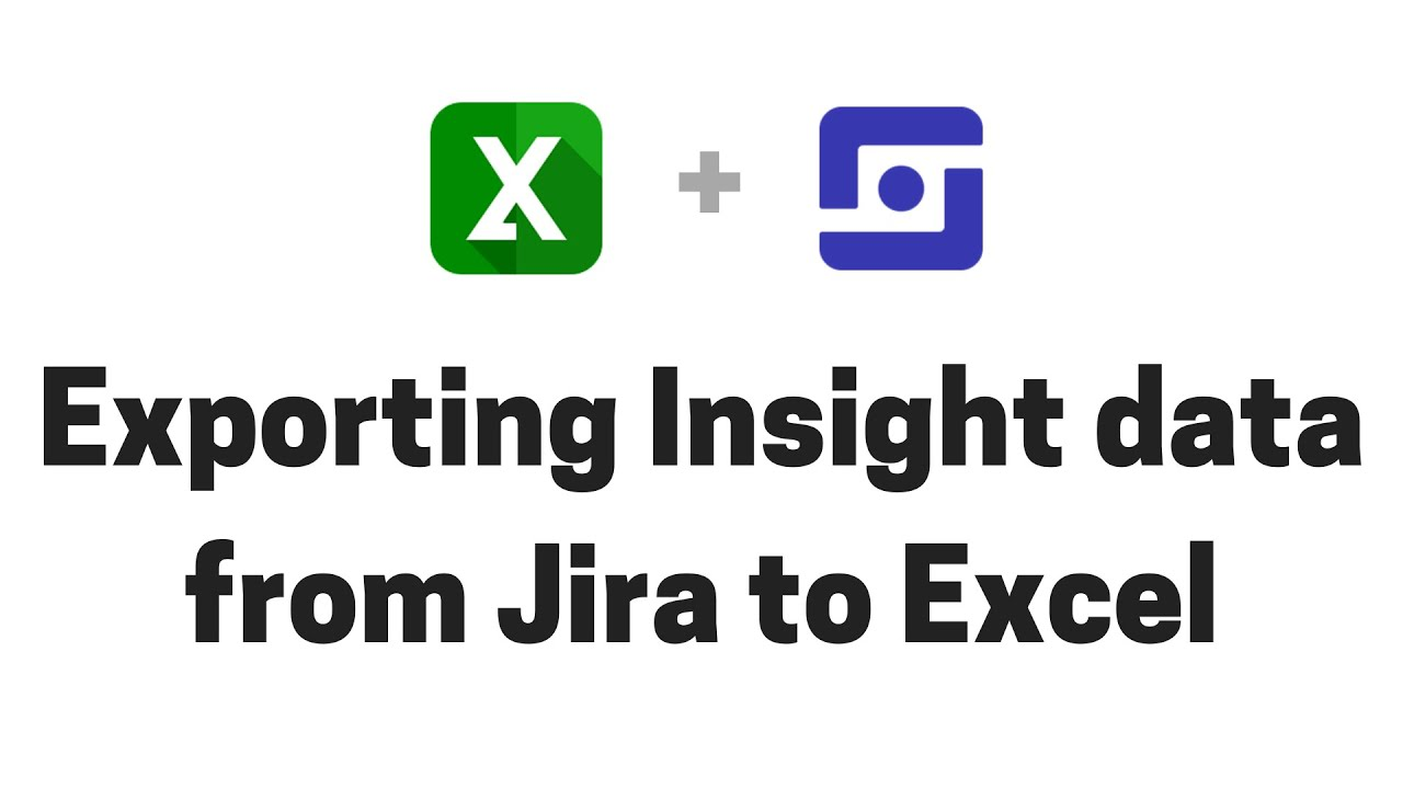 Exporting Insight data from Jira to Excel