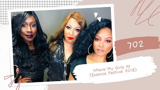 702 - Where My Girls At (Essence Festival 2018)