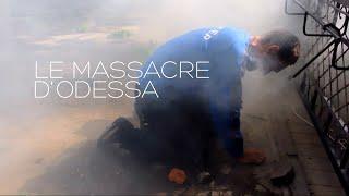 Le massacre d'Odessa : les journées sanglantes qui ont changé l'Ukraine