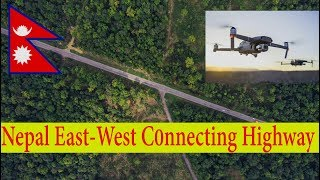Drone Shot of Nepal's Beautiful East-West Highway . पुर्ब पश्चिम राजमार्ग. Nepal Drone