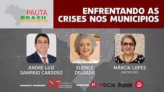 #aovivo | Enfrentando as crises nos municípios | Pauta Brasil