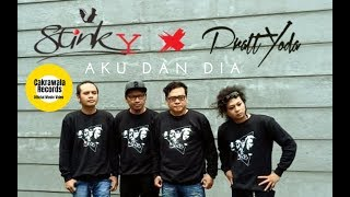 Download lagu Stinky Feat Prattyoda Aku Dan Dia Mp3