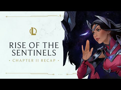 Chapter II Recap   Rise of the Sentinels – League of Legends