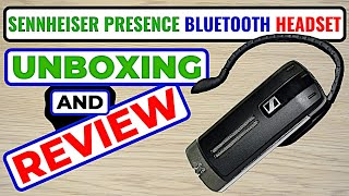 Sennheiser Presence Bluetooth Headset Review and Unboxing (No Test)