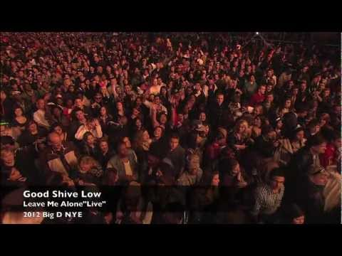 "Good Shive Low Live At Big D New Years Eve 2012 ""Leave Me Alone"""