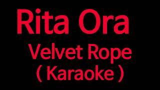 Rita Ora - Velvet Rope ( Instrumental Karaoke )