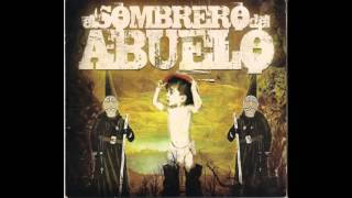 Sístole y Diástole (2008)- El Sombrero del Abuelo (Full Album)