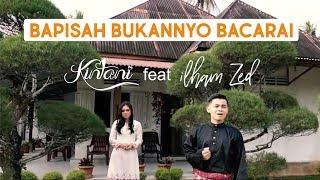 Kintani - Bapisah Bukannyo Bacarai Feat Ilham ZED (Official Music Video)
