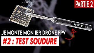 MONTER UN DRONE FPV HD NUMERIQUE !!! (partie 2 : test soudure)