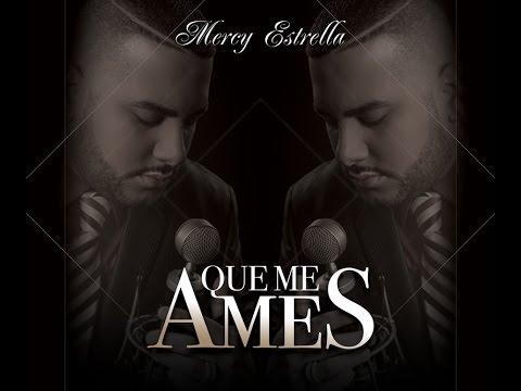 Que Me Ames - Mercy Estrella ( OFFICIAL VIDEO ) HD