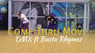 Come Thru Move by DMX ft Busta Rhymes| COERYography