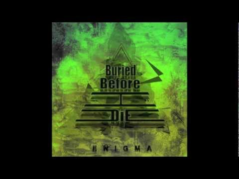 "Buried Before I Die ""Before I Go To Sleep"" (HD) 2012"