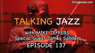 EPISODE 137 - Talking Jazz with James Sanders talking Jazz Violin, Conjunto and more!