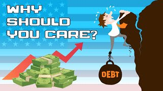 The United States National Debt: Why You Should Care