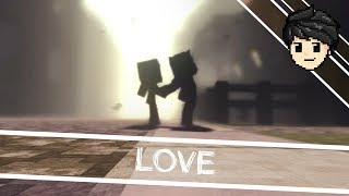 Love - Minecraft Animation [REMAKE]
