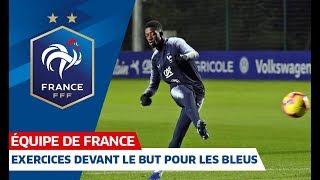 Exercices devant le but pour les Bleus, Equipe de France I FFF 2018
