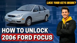 How to Unlock: 2006 Ford Focus (without key)