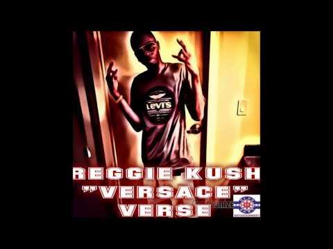 Reggie Kush -  Versace verse