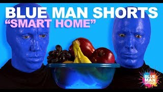 Blue Man Group Vs. Smart Home Technology   BLUE MAN SHORTS   Original Series