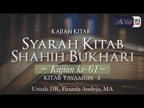 Kajian Kitab : Syarah Kitab Shahih Bukhari #61 – Ustadz Dr. Firanda Andirja, MA