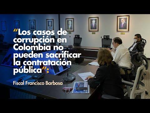Fiscal Barbosa: Casos de corrupción en Colombia no pueden sacrificar contratación pública