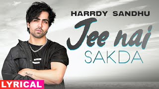 Jee Nai Sakda (Lyrical) | Harrdy Sandhu | Latest Punjabi Song 2020 | Speed Records