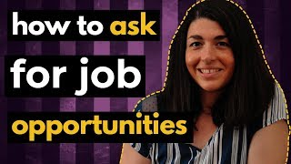 How to ASK for job OPPORTUNITIES