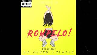 DJ Pedro Fuentes   Rompelo (Feat. Mad Fuentes)