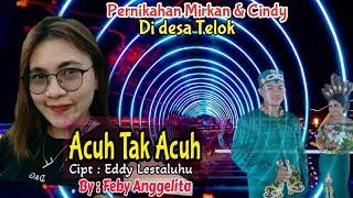 ACUH TAK ACUH By Feby Anggelita Pernikahan MIRKAN dan CINDY ...