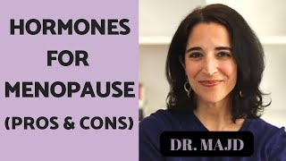 Should You Take Hormones for Menopause - Pros and Cons of Hormone Replacement Therapy
