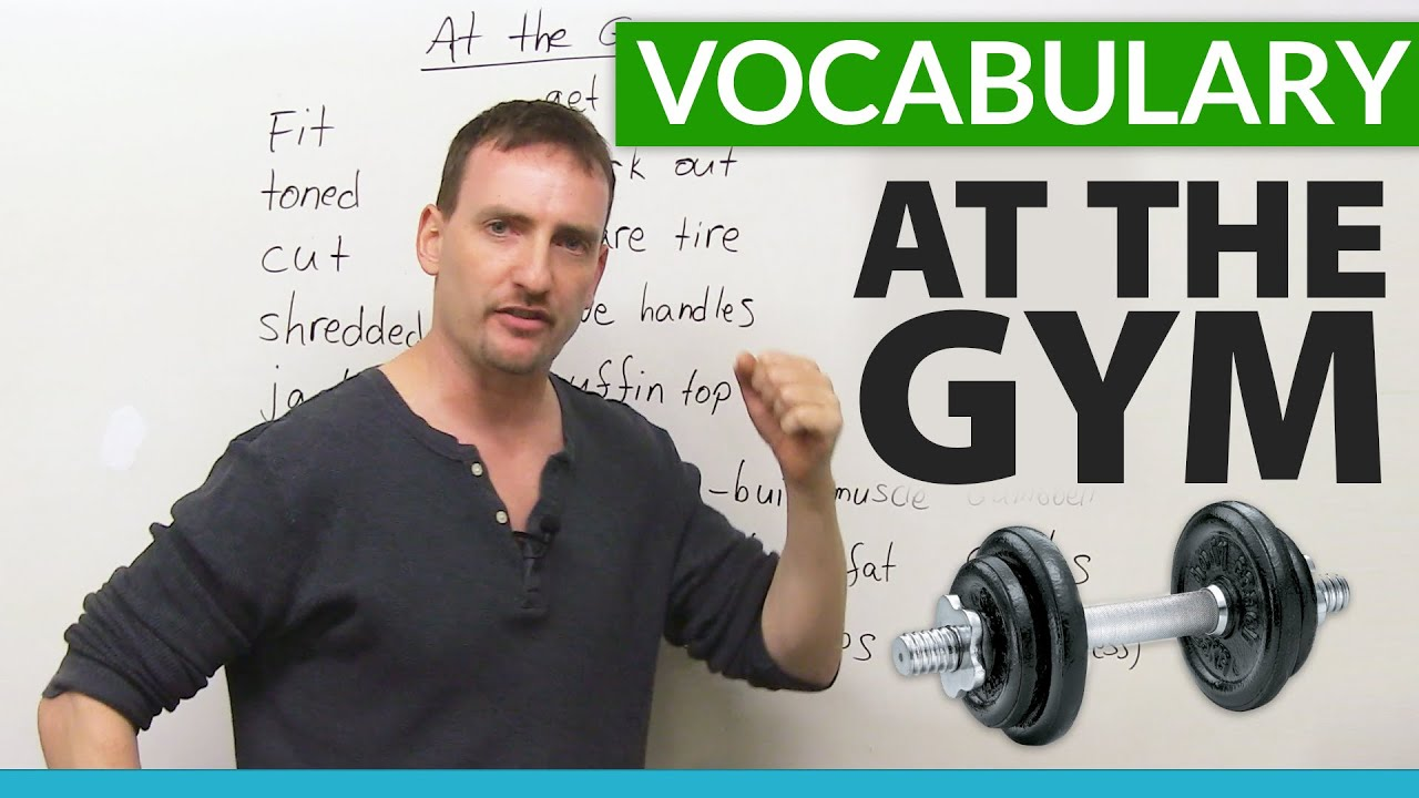 english vocabulary for exercising at the gym 183 engvid