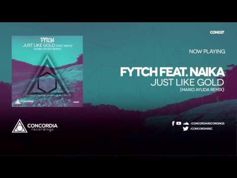 Fytch feat. Naika - Just Like Gold (Mario Ayuda Remix)