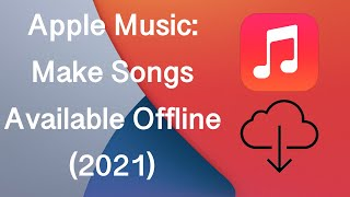🎶 Make Songs Available Offline in Apple Music (2021)