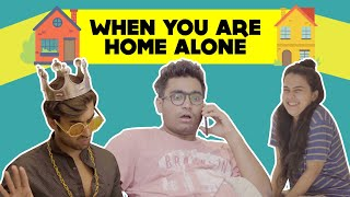 When You Are Home Alone Ft. Viraj Gehlani   Filter Copy   Hasley India