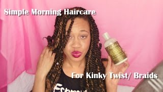 Morning Hair Care Routine For Natural Hair | Kinky Twist Protective Style