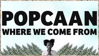 Popcaan   Where We Come From   Remix   (Destiny Riddim)   June 2018